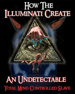How the Illuminati Create An Undetectable Total Mind Controlled Slave